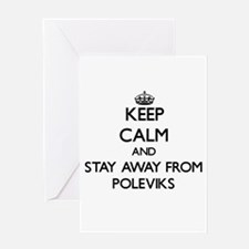 Keep calm and stay away from Poleviks Greeting Car