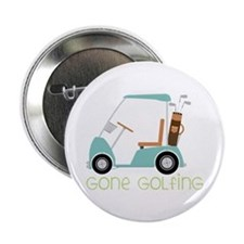 "Gone Golfing 2.25"" Button"
