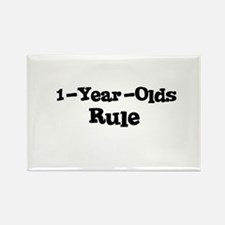 1-Year-Olds Rule Rectangle Magnet
