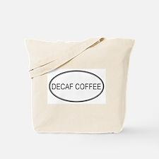 DECAF COFFEE (oval) Tote Bag