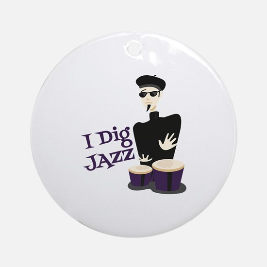 I Dig Jazz Ornament (Round)