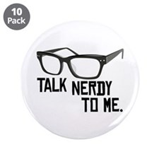 """Talk Nerdy To Me. 3.5"""" Button (10 pack)"""