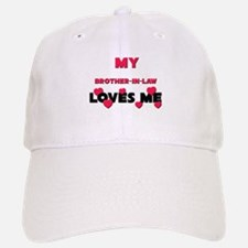 My BROTHER-IN-LAW Loves Me Baseball Baseball Cap