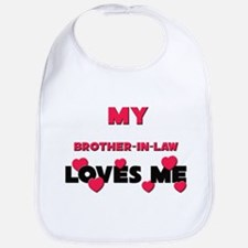 My BROTHER-IN-LAW Loves Me Bib
