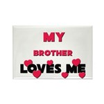 My BROTHER Loves Me Rectangle Magnet (10 pack)