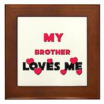 My BROTHER Loves Me Framed Tile