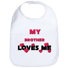 My BROTHER Loves Me Bib