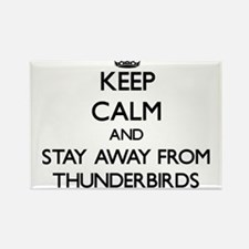 Keep calm and stay away from Thunderbirds Magnets