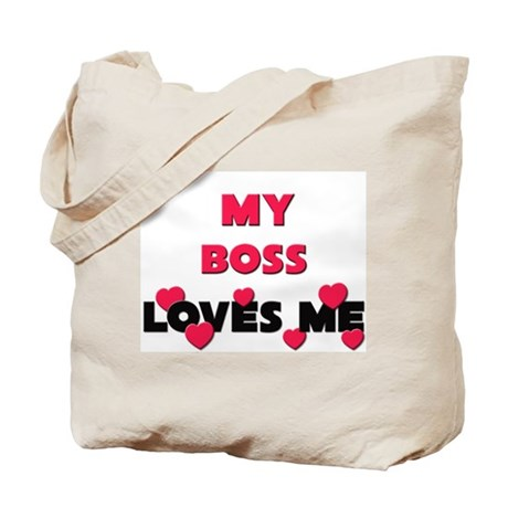 My BOSS Loves Me Tote Bag