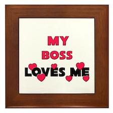 My BOSS Loves Me Framed Tile