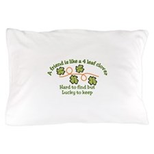 Lucky to Keep Pillow Case