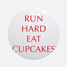 run-hard-eat-cupcakes-OPT-RED Ornament (Round)