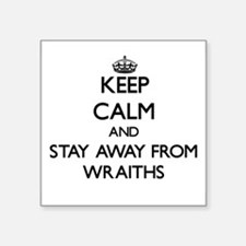 Keep calm and stay away from Wraiths Sticker