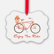 Enjoy The Ride Ornament