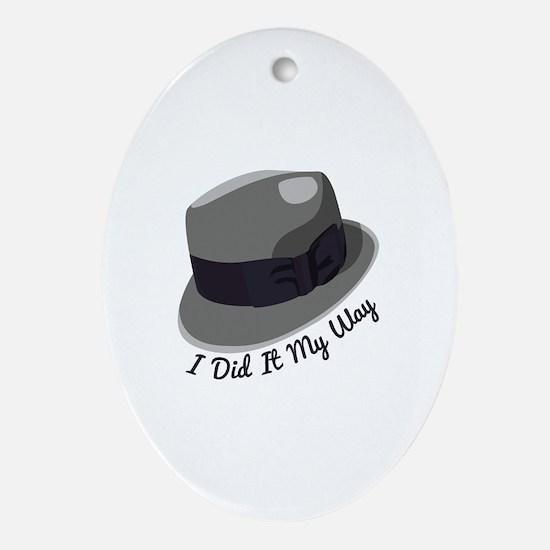 I Did It My Way Ornament (Oval)