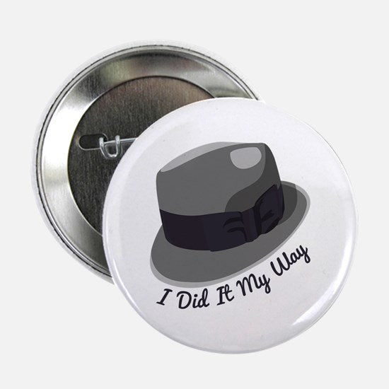 """I Did It My Way 2.25"""" Button"""