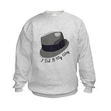 I Did It My Way Sweatshirt