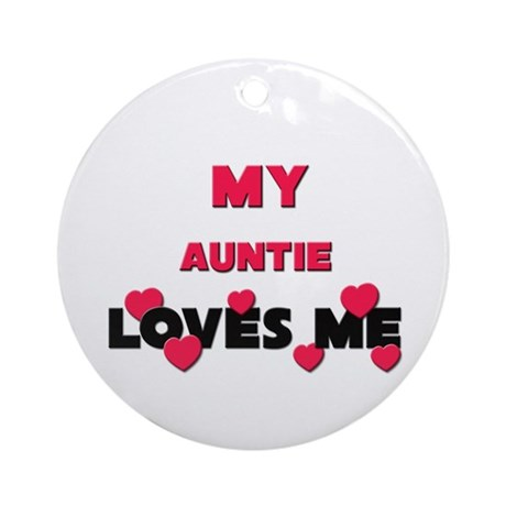 My AUNTIE Loves Me Ornament (Round)