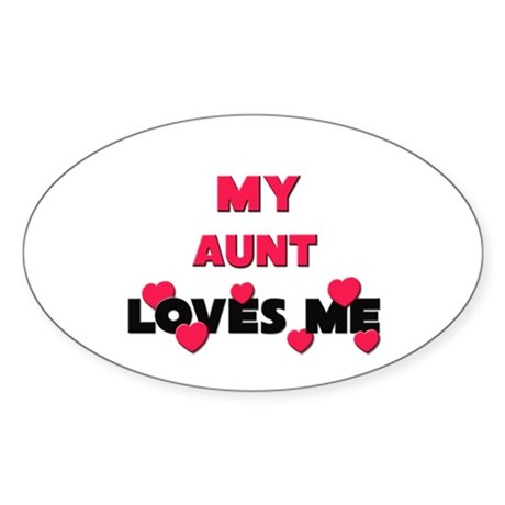 My AUNT Loves Me Oval Sticker