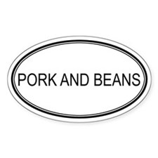 PORK AND BEANS (oval) Oval Decal