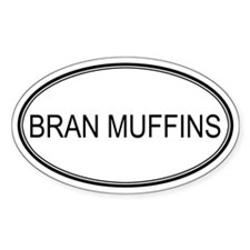 BRAN MUFFINS (oval) Oval Decal