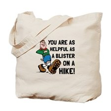 Blister On Hike Tote Bag