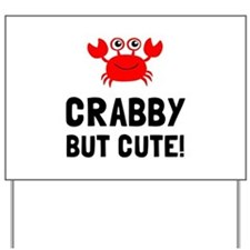 Crabby But Cute Yard Sign
