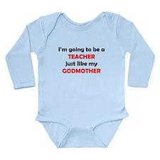 Teacher Like My Godmother Body Suit
