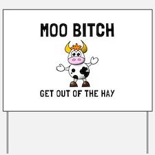 Moo Bitch Yard Sign