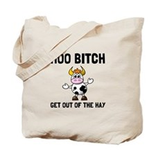 Moo Bitch Tote Bag