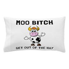 Moo Bitch Pillow Case