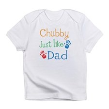 Chubby Just like Dad Infant T-Shirt