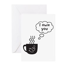 I own you Greeting Cards