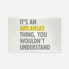 Its An Arkansas Thing Rectangle Magnet