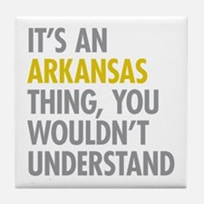 Its An Arkansas Thing Tile Coaster