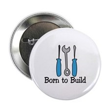 "Born To Build 2.25"" Button"