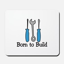 Born To Build Mousepad