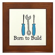 Born To Build Framed Tile