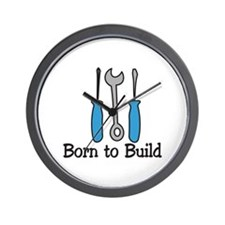 Born To Build Wall Clock