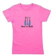 Born To Build Girl's Tee