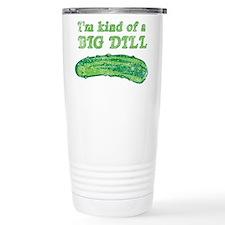 I'm kind of a big dill Travel Mug