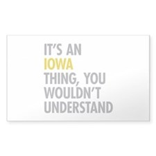Its An Iowa Thing Stickers
