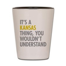 Its A Kansas Thing Shot Glass