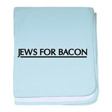 Jews for bacon baby blanket