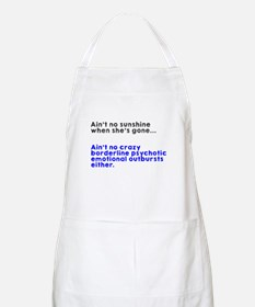 Ain't no sunshine when she's gone Apron