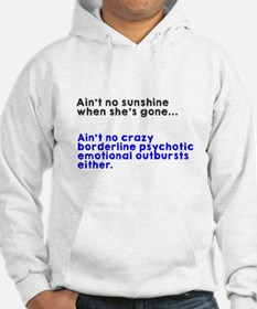 Ain't no sunshine when she's gone Hoodie