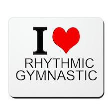 I Love Rhythmic Gymnastics Mousepad