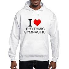 I Love Rhythmic Gymnastics Hoodie