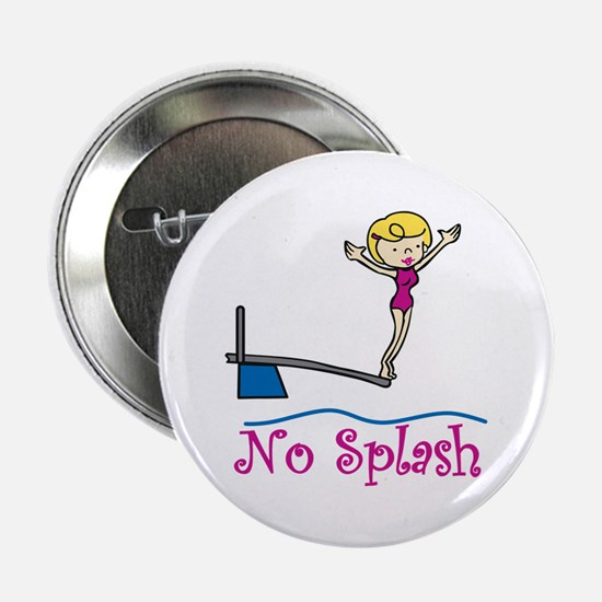 "No Splash 2.25"" Button"