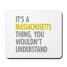 Its A Massachusetts Thing Mousepad